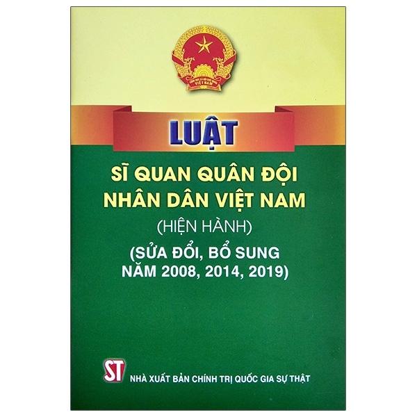 Fahasa - Luật Sĩ Quan Quân Đội Nhân Dân Việt Nam (Hiện Hành) (Sửa Đổi, Bổ Sung Năm 2008, 2014, 2019)