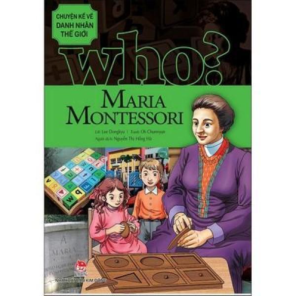 Chuyện Kể Về Danh Nhân Thế Giới: Who? Maria Montessori