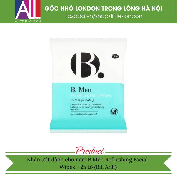 Khăn ướt dành cho nam B.Men Refreshing Facial Wipes - 25 tờ (Bill Anh)