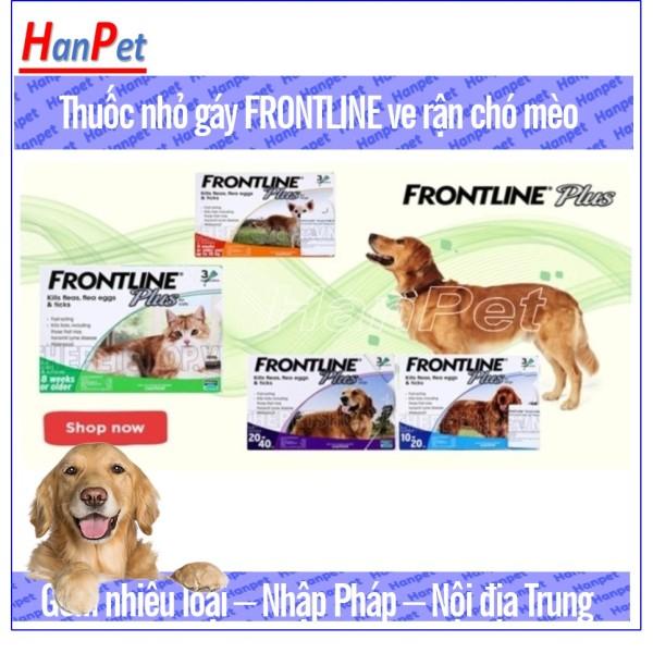 HCM-(01 ống) Thuốc Nhỏ gáy trị ve rận FRONTLINE FLUS (2 loại Nội địa trung &Nhập từ Pháp) Thuốc trị ghẻ chó mèo, chấy rận trị bệnh demodex dạng nhỏ sống lưng