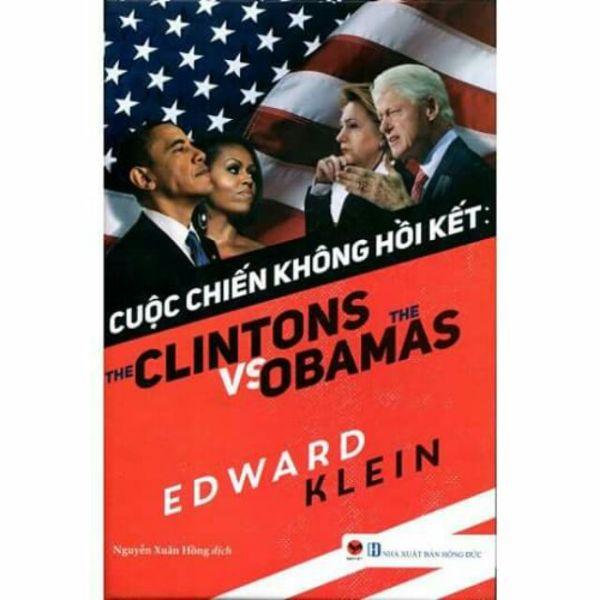Sách - Cuộc Chiến Không Hồi Kết The Clintons Vs Obamas