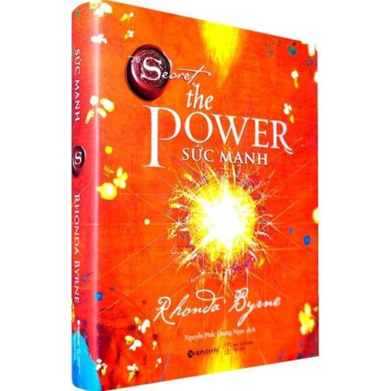 Sức mạnh (The Power) - Bí quyết vận dụng nguồn sức mạnh bên trong để có được cuộc sống sung túc về mọi mặt