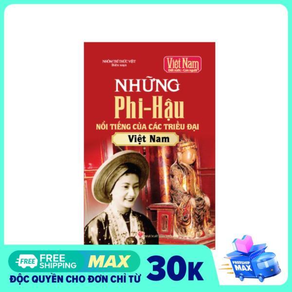 Mua Sách lịch sử - Những phi hậu nổi tiếng của các triều đại Việt Nam