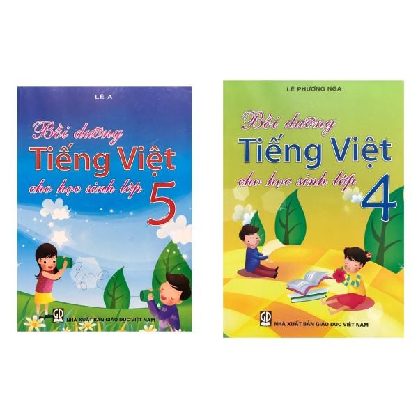 Combo Bồi dưỡng tiếng việt cho học sinh lớp 4 ( Lê Phương Nga )+Bồi dưỡng tiếng việt cho học sinh lớp 5 ( Lê A )