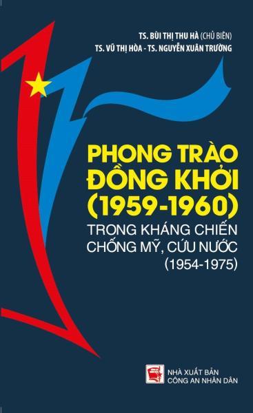 Phong Trào Đồng Khởi (1959 - 1960) Trong Kháng Chiến Chống Mỹ, Cứu Nước (1954 - 1975)