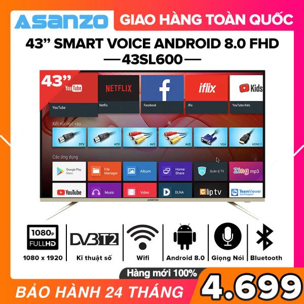 [TRẢ GÓP 0%] Smart Voice Tivi Asanzo 43 inch Full HD - Model 43AS530 43AS560 43SL600 (Android 8.0, Viền mỏng, Viền kim loại nguyên khối, Tích hợp tính năng tìm kiếm bằng giọng nói) Tivi Giá Rẻ - Bảo Hành 2 Năm