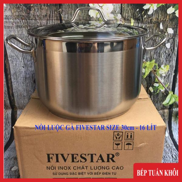 Nồi luộc gà Fivestar chính hãng size 30cm -16 lít chất liệu inox sáng bóng không han rỉ dùng dược trên mọi loại nồi