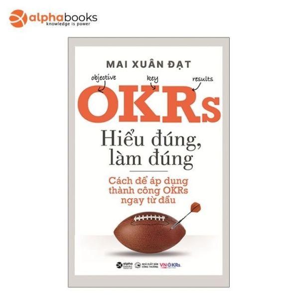 Sách Alphabooks - OKRs - Hiểu Đúng, Làm Đúng