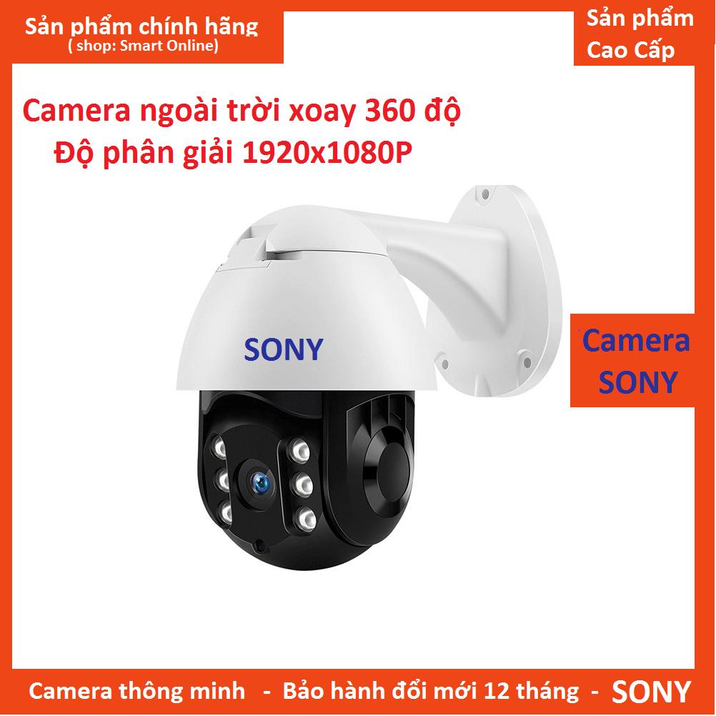 Camera IP Kết Nối Wifi Internet SONY-19HS-200W Xoay 360 Ngoài Trời Chống Nước Cực Tốt Giá Siêu Cạnh Tranh