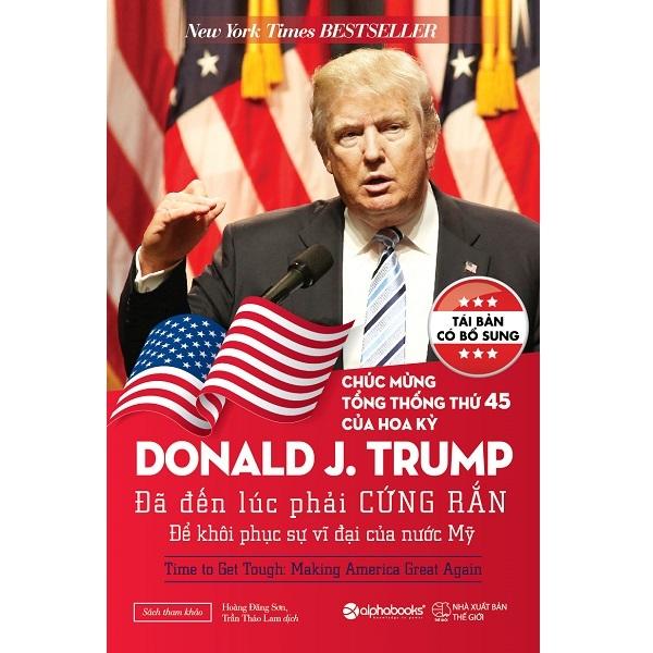 Sách - Donald Trump: Đã Đến Lúc Phải Cứng Rắn Để Khôi Phục Sự Vĩ Đại Của Nước Mỹ