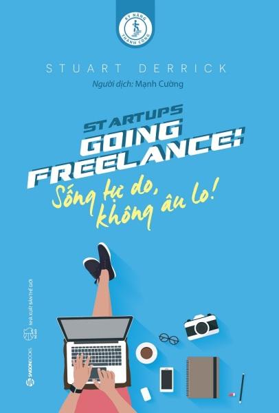 Going Freelance: Sống tự do, không âu lo! - Tác giả: Stuart Derrick