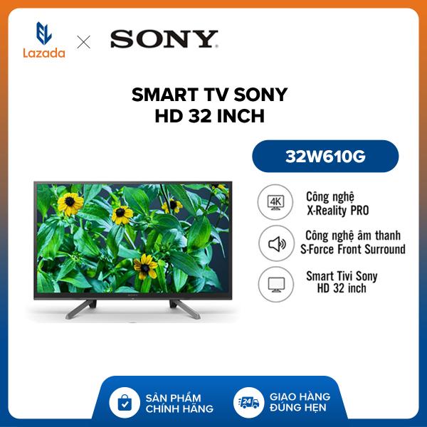 Bảng giá Smart Tivi Sony HD 32 inch 32W610G - Hàng phân phối chính hãng, Hệ điều hành Linux OS - Hiển thị hình ảnh rực rỡ bằng công nghệ Dynamic Contrast Enhancer - Công nghệ âm thanh S-Force Front Surround đem tới chất lượng âm thanh vòm - Bào hành 2 n