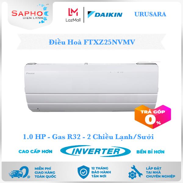 [Trả góp 0%][Free Lắp HCM] Điều Hoà Daikin Inverter FTXZ25NVMV 1.0HP 9000btu Gas R32 - 2 Chiều Lạnh Suởi Treo Tường Thiết Kế URUSARA Máy Lạnh Daikin - Điện Máy Sapho