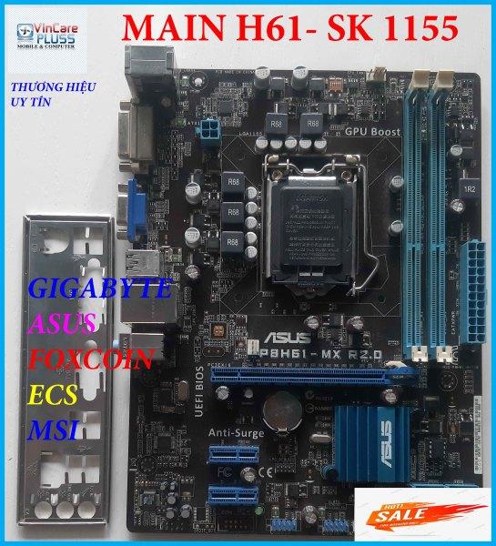 Bảng giá Main máy tính bàn PC H61 Gigabyte/ Asus/ MSI tháo máy sáng trưng chạy tốt giá rẻ Phong Vũ