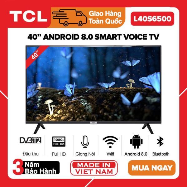 [TRẢ GÓP 0%] Smart Android 8.0 TV TCL 40 inch Full HD - Model L40S6500 (Điều Khiển Giọng Nói, Youtube, Netflix, VTV Go, Clip TV, FPT Play) - Bảo Hành 3 Năm