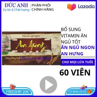 Vitamin tổng hợp Viên ăn ngủ ngon An Hưng giúp ăn ngon khỏe mạnh hộp 60 viên HSD 2023 thumbnail