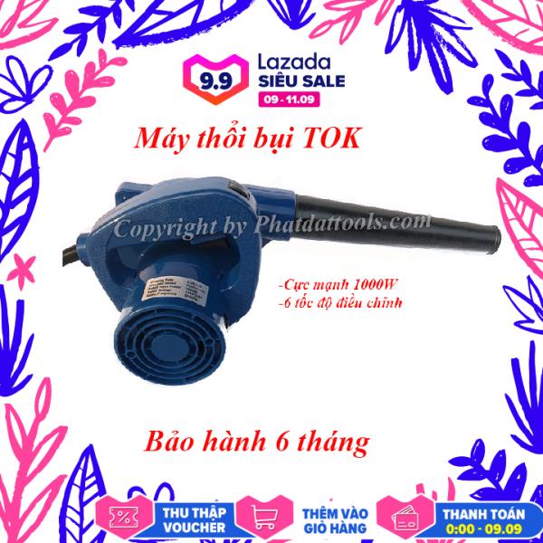 Máy thổi bụi TOK Xanh-Công suất 1000W-Bảo hành 6 tháng