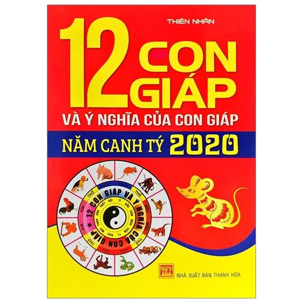 Mua Fahasa - 12 Con Giáp Và Ý Nghĩa Của Con Giáp Năm Canh Tý 2020