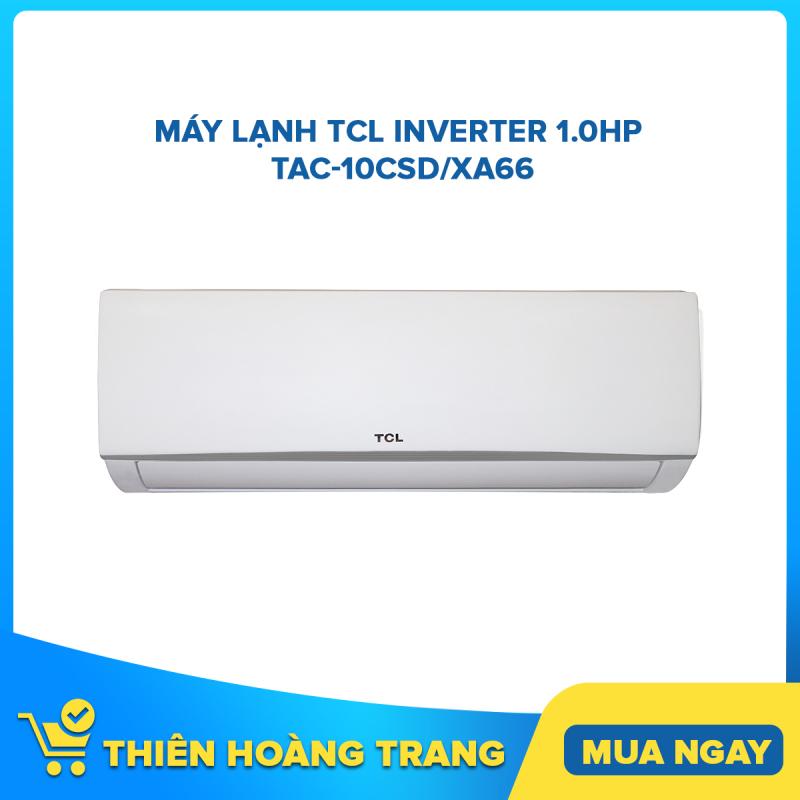 Bảng giá Máy lạnh TCL Inverter 1.0HP TAC-10CSD/XA66 Điện máy Pico