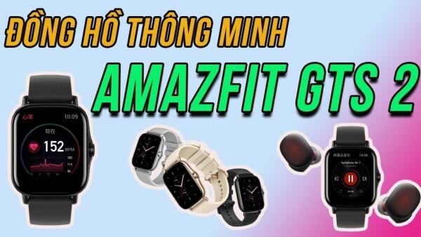 Đồng hồ thông minh Amazfit GTS 2 Quốc tế