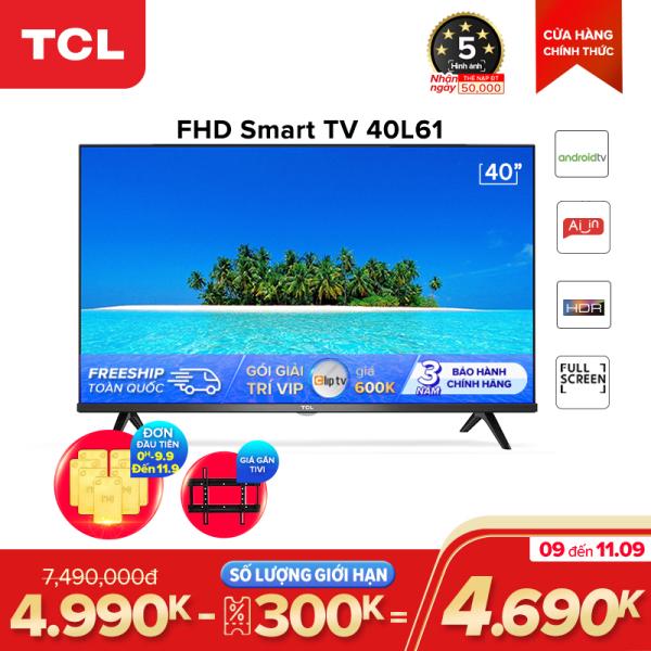 Bảng giá Smart TV TCL Android 8.0 40 inch Full HD wifi - 40L61 - HDR. Dolby, Chromecast, T-cast, AI+IN, Màn hình tràn viền - Tivi giá rẻ chất lượng - Bảo hành 3 năm
