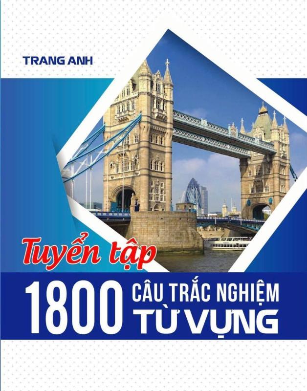 Mua Tuyển Tập 1800 Câu Trắc Nghiệm Từ Vựng - Cô Trang Anh