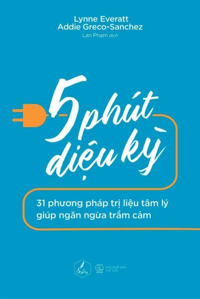 Sách - 5 Phút Diệu Kỳ - 31 Phương Pháp Trị Liệu Tâm Lý Giúp Ngăn Ngừa Trầm Cảm - Thái Bình Bookstore