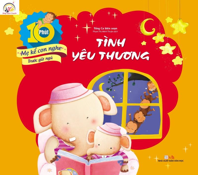Mua Sách 10 Phút Mẹ Kể Con Nghe Trước Giờ Ngủ - Tình Yêu Thương