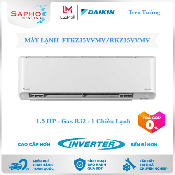 [Trả góp 0%][Free Lắp HCM] Máy Lạnh FTKZ35VVMV/RKZ35VVMV Treo Tường Inverter Gas R32 Chính Hãng Daikin - Điện Máy Sapho