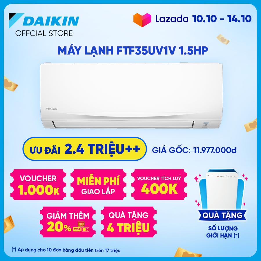 [Trả góp 0%]Máy lạnh Daikin FTF35UV1V 1.5HP (12000BTU) - Tiết kiệm điện - Độ bền cao - Chống Ăn mòn - Tinh lọc không khí - Hàng chính hãng