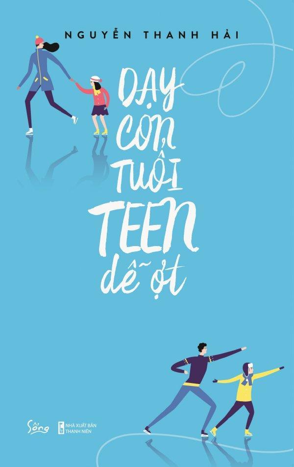 Mua Dạy Con Tuổi Teen Dễ Ợt - Nguyễn Thanh Hải