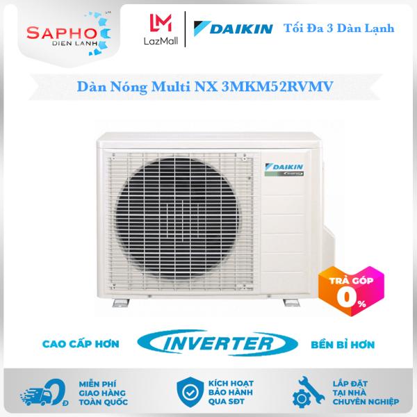 Bảng giá [Free Lắp HCM] Máy Lạnh Multi NX Daikin Inverter Chỉ Dàn Nóng 3MKM52RVMV Gas R32 1 Chiều Lạnh Điều Hòa Multi Daikin - Điện Máy Sapho