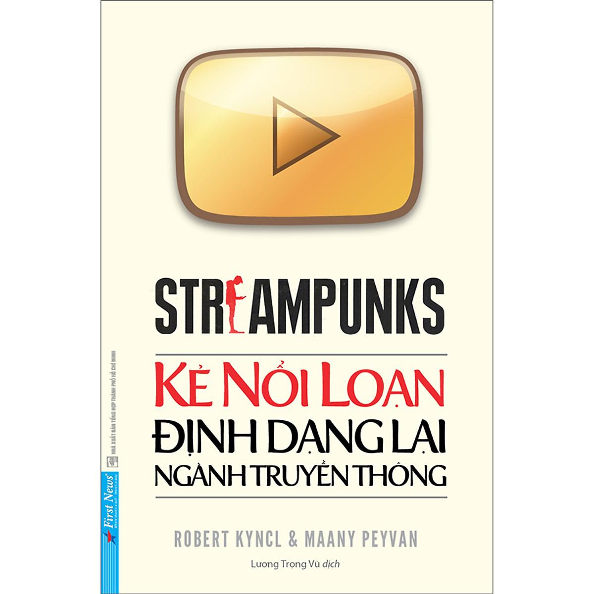 Streampunks - Kẻ Nổi Loạn Định Dạng Lại Ngành Truyền Thông Đang Khuyến Mãi