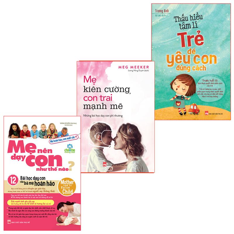 Sách: Combo Mẹ Nên Dạy Con + Thấu Hiểu Tâm Lý Trẻ + Mẹ Kiên Cường, Con Mạnh Mẽ
