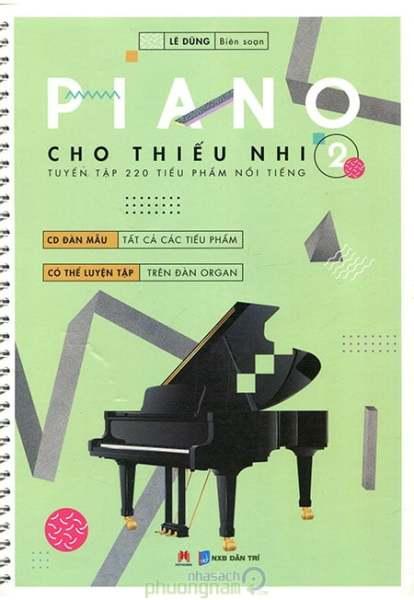 Fahasa - Piano Cho Thiếu Nhi Tập 2 - 220 Tiểu Phẩm Nổi Tiếng - Kèm CD