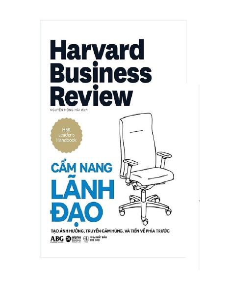 Sách - HBR Cẩm Nang Lãnh Đạo - Tạo Ảnh Hưởng, Truyền Cảm Hứng Và Tiến Về Phía Trước (Bìa Cứng)