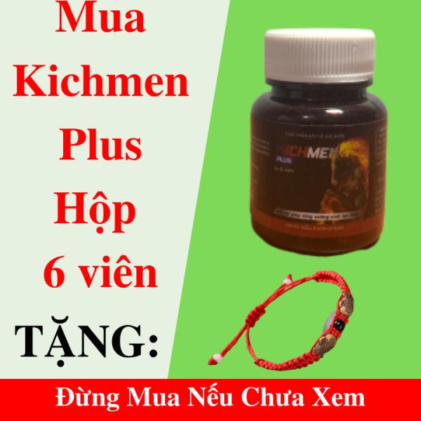 Kichmen Plus Viên Uống Lọ 6 viên Dùng Thử Tăng Cường Sinh Lý Nam, Bổ Thận, Cường Dương, Chống Xuất Tinh Sớm + Tặng Kèm Vòng Tay Song Ngư