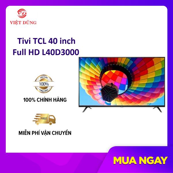 Bảng giá Tivi TCL 40inch Full HD L40D3000 - hàng chính hãng, cổng kết nối USB 2.0, HDMI 1.4, Audio Out, tích hợp đầu thu kỹ thuật số DVB-T2, công nghệ âm thanh Dolby Digital