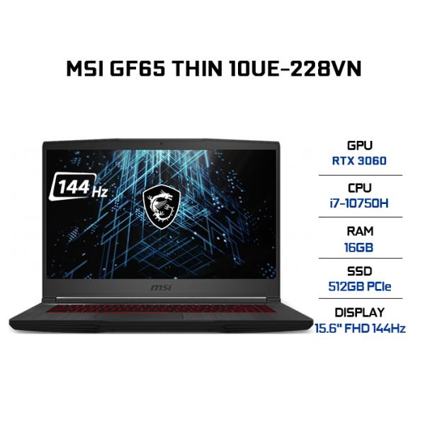 Bảng giá Laptop MSI GF65 Thin 10UE-228VN i7-10750H | 16GB | 512GB | VGA RTX 3060 6GB | 15.6 FHD 144Hz | Win 10 Phong Vũ