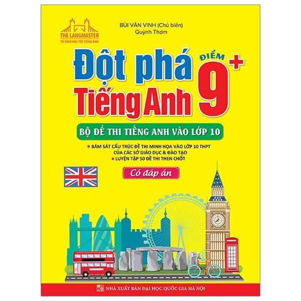 Fahasa - Đột Phá Tiếng Anh Điểm 9+ - Bộ Đề Thi Tiếng Anh Vào Lớp 10 - Có Đáp Án