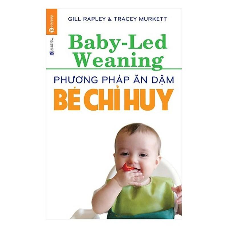 Phương Pháp Ăn Dặm Bé Chỉ Huy (Baby Led-Weaning)