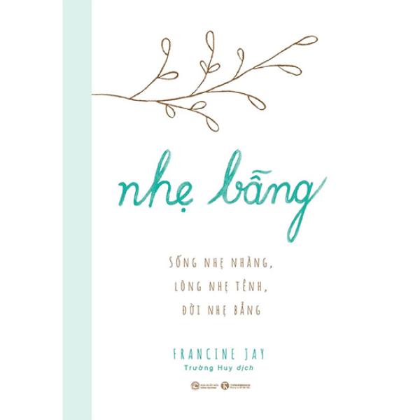 Mua Nhẹ bẫng – Sống nhẹ nhàng, lòng nhẹ tênh, đời nhẹ bẫng