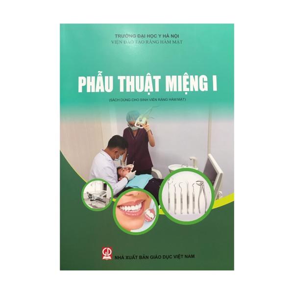 Phẫu thuật miệng I ( sách dùng cho sinh viên răng hàm mặt )