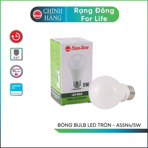 Bóng đèn LED Bulb tròn A55N4 - 5w chính hãng Rạng Đông chip LED SS chất lượng ánh sáng hoàn hảo bảo vệ thị lực