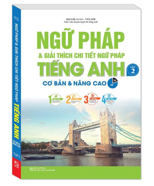 Ngữ pháp và giải thích chi tiết ngữ pháp tiếng Anh tập 2 (cơ bản và nâng cao 80/20)