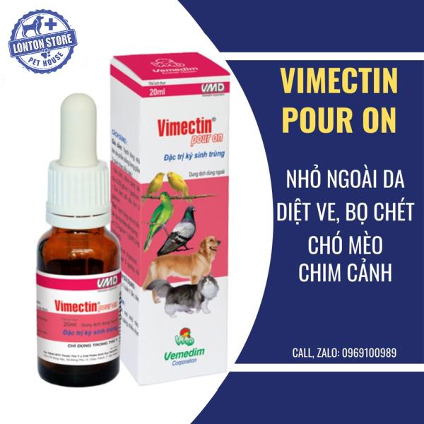 Vimectin Pour on (nhỏ giọt lên da) diệt ve, bọ chét chó, diệt rận mạt gà, chim cảnh.  Vemedim & Lonton store