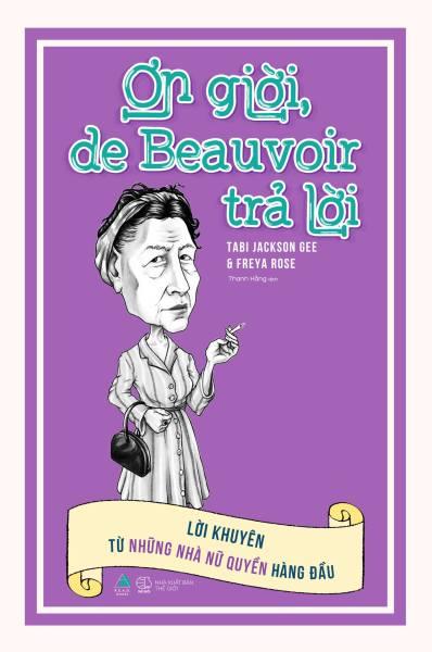 Ơn Giời, De Beauvoir Trả Lời: Lời Khuyên Từ Những Nhà Nữ Quyền Hàng Đầu