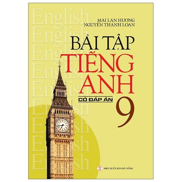 Fahasa - Bài Tập Tiếng Anh Lớp 9 (Có Đáp Án) (Tái Bản 2021)