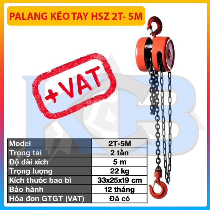 Pa lăng kéo tay HSZ 2T- 5M(có VAT), hàng chính hãng chất lượng cao, pa lăng kéo, pa lang xích, tó tay, pa lăng tay, tời xích