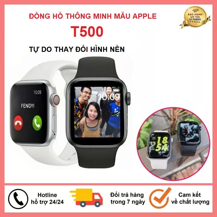 Đồng hồ thông mình T500 bản nâng cấp Applewatch serie 5,Tự do thay ảnh nền - Bảo hành 6 Tháng